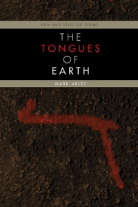 Mark Abley: The Tongues of Earth (published by Coteau Books)